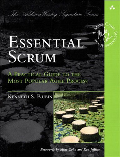 Essential Scrum: A Practical Guide to the Most Popular Agile Process (Addison-Wesley Signature Series (Cohn)) (Best Scrum Master Certification)