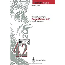 Desktop Publishing mit PageMaker 4.2 f??r den Macintosh by Helmut Kraus (2012-07-28)