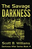 The Savage Darkness (Darkness After Series) (Volume 4)