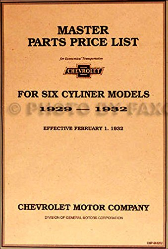 COMPLETE & UNABRIDGED 1929 1930 1931 1932 CHEVROLET CAR & TRUCK 6 CYL. MASTER PARTS IDENTIFICATION MANUAL - CATALOG - GUIDE - Part Numbers, Model Years, Illustrations ebook