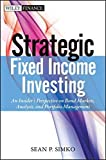 img - for Strategic Fixed Income Investing: An Insider's Perspective on Bond Markets, Analysis, and Portfolio Management by Sean P. Simko (2012-12-26) book / textbook / text book