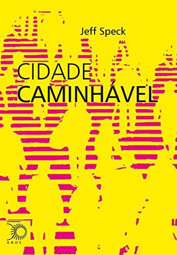 Cidade Caminhável (Arquitetura e urbanismo) (Portuguese Edition)