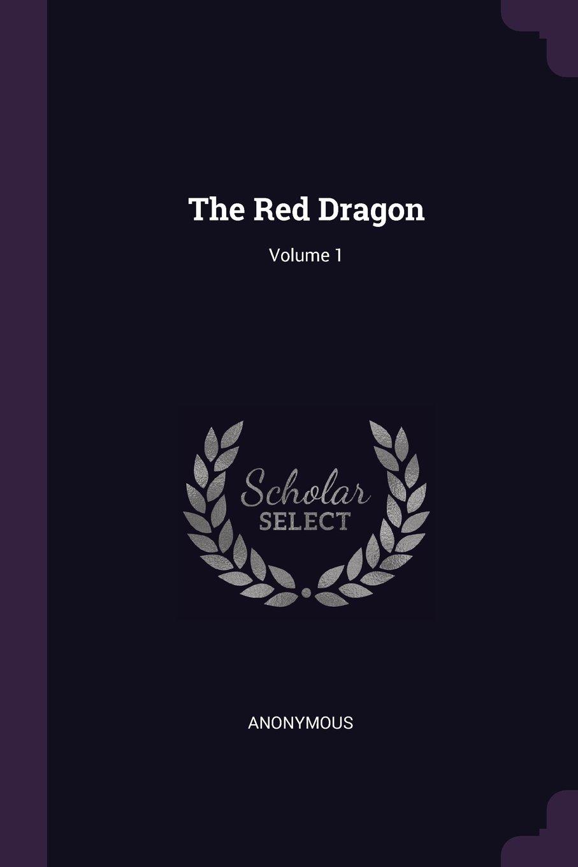 The Red Dragon; Volume 1 PDF