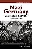 Nazi Germany: Confronting the Myths (Wiley Blackwell Short Histories)