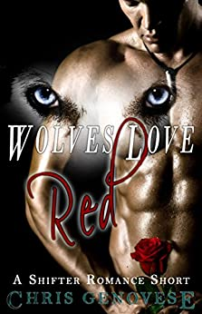 Wolves Love Red (A Shifter Romance Short) by [Genovese, Chris]