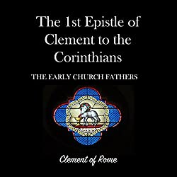 The 1st Epistle of Clement to the Corinthians