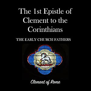 The 1st Epistle of Clement to the Corinthians Audiobook
