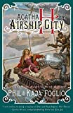 img - for Agatha H. and the Airship City (Girl Genius) by Foglio, Kaja, Foglio, Phil(August 1, 2011) Paperback book / textbook / text book