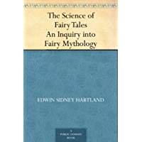 The Science of Fairy Tales An Inquiry into Fairy Mythology (English Edition)