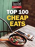Top 100 Cheap Eats, Time Out Guides Staff, 1846702135