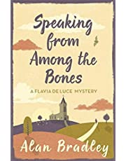 Bradley, A: Speaking from Among the Bones