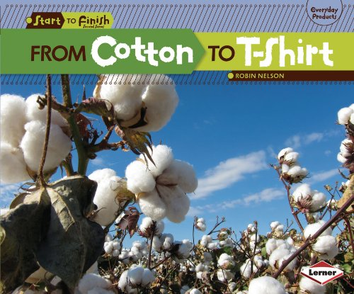 From Cotton to T-shirt (Start to Finish, Second Series: Everyday Products) [Robin Nelson] (Tapa Blanda)