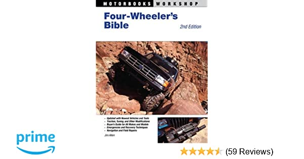Four wheelers bible 2nd edition motorbooks workshop jim allen four wheelers bible 2nd edition motorbooks workshop jim allen 9780760335307 amazon books fandeluxe Gallery