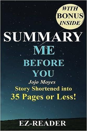 Summary - Me Before You: Novel By Jojo Moyes - The Story Shortened ...