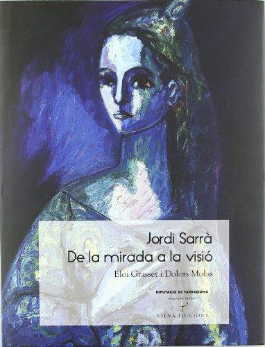 Descargar Libro Jordi Sarrà: De La Mirada A La Visió Eloi Grasset Morell