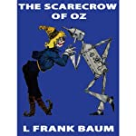 The Scarecrow of Oz: Wizard of Oz, Book 9, Special Annotated Edition | L. Frank Baum