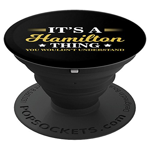 Its A Hamilton Thing, You Wouldnt Understand - PopSockets Grip and Stand for Phones and Tablets