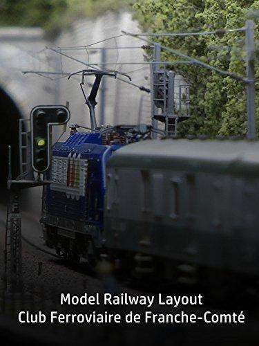 Model Railway Layout : Club Ferroviaire de Franche-Comt
