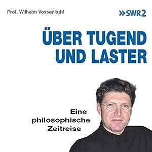 Über Tugend und Laster: Eine philosophische Zeitreise Hörbuch