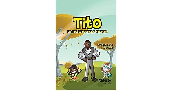 Tito. Um Professor Muito Especial: Patrícia Pimentel Soriano: 9788576553274: Amazon.com: Books