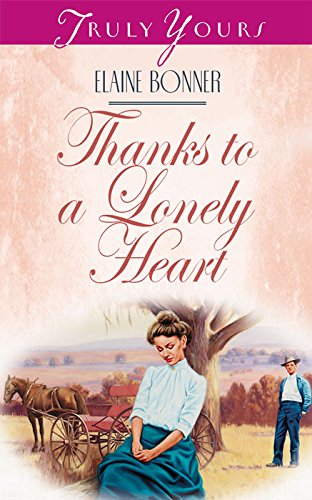 Thanks To A Lonely Heart (Truly Yours Digital Editions Book 347)