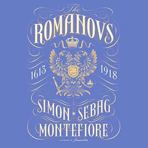 The Romanovs: 1613-1918 by Random House Audio