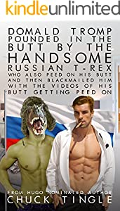 Domald Tromp Pounded In The Butt By The Handsome Russian T-Rex Who Also Peed On His Butt And Then Blackmailed Him With The Videos Of His Butt Getting Peed On