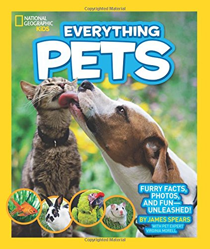 National Geographic Kids Everything Pets: Furry facts; photos; and fun-unleashed!