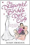 The Desperate Bride's Diet Club