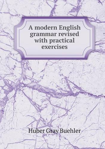 A Modern English Grammar Revised with Practical Exercises