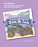 Getting Started with Zen and Ink: 2nd Edition: How to Draw and Paint a Zen-Filled Mountain Scene