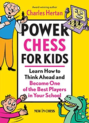 Power Chess for Kids: Learn How to Think Ahead and Become One of the Best Players in Your School: 1