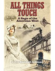 All Things Touch: A Saga of the American West