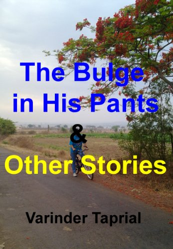 The Bulge in His Pants and other Stories