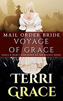 Voyage of Grace (Grace and Mercy Find Peace on the Prairie Book 1)