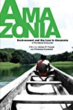Environment and the Law in Amazonia: A Plurilateral Encounter (Sussex Library of Study, the Latin America Series: Society, Politics, and Culture), , 1845195000