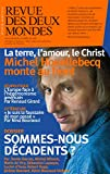 Revue des Deux Mondes février mars 2019: Sommes-nous décadents ? (French Edition)
