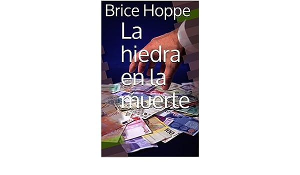 La hiedra en la muerte eBook: Brice Hoppe: Amazon.es: Tienda ...