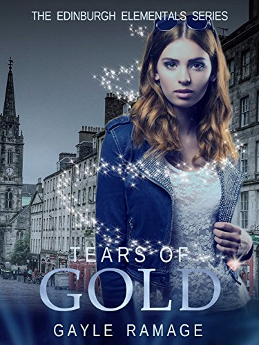 Tears of Gold (Edinburgh Elementals Book 2)