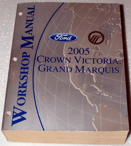 2005 Ford Crown Victoria, Mercury Grand Marquis Workshop Manual (Complete ()