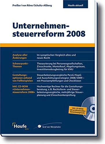 Unternehmensteuerreform 2008: Der Leitfaden zur Reform (Haufe aktuell)