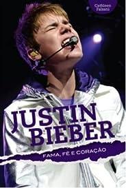 Justin Bieber. Fama, Fé E Coração