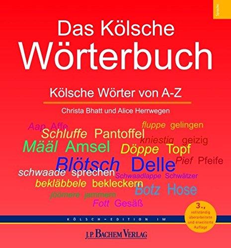 Das Kölsche Wörterbuch: von A-Z