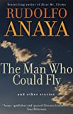 The Man Who Could Fly and Other Stories, Rudolfo A. Anaya, 080613738X