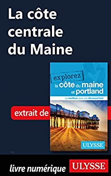la c te centrale du maine french edition ebook collectif ulysse kindle store. Black Bedroom Furniture Sets. Home Design Ideas