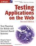 Testing Applications on the Web, Hung Q. Nguyen and Robert Johnson, 0471201006