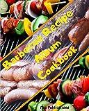 Barbecue Recipe Album Cookbook