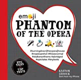 Image of Emoji Phantom of the Opera: Epic Tales in Tiny Texts (Condensed Classics)