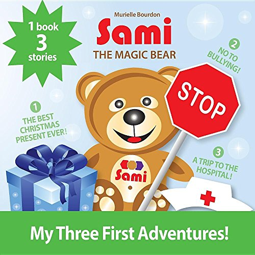 Sami the Magic Bear: My Three First Adventures!