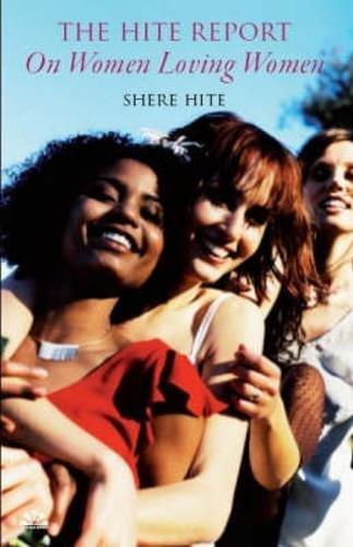 The Hite Report on Women Loving Women (The Hite Report On Women Loving Women)